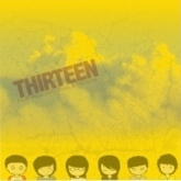 Thirteen – It's All About Party, Music & Friendship