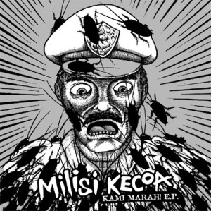Milisi Kecoa - Kami Marah! EP