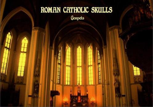 Roman Catholic Skulls - Gospels (promo-poster)