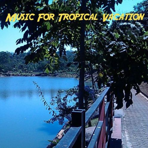 Music For Tropical Vacation