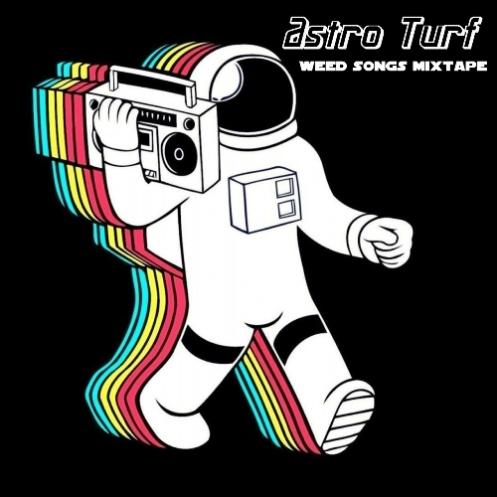Astro Turf - Weed Songs Mixtape